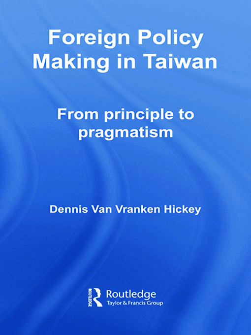 Foreign Policy Making in Taiwan: From Principle to Pragmatism, 1st Edition (Paperback) book cover