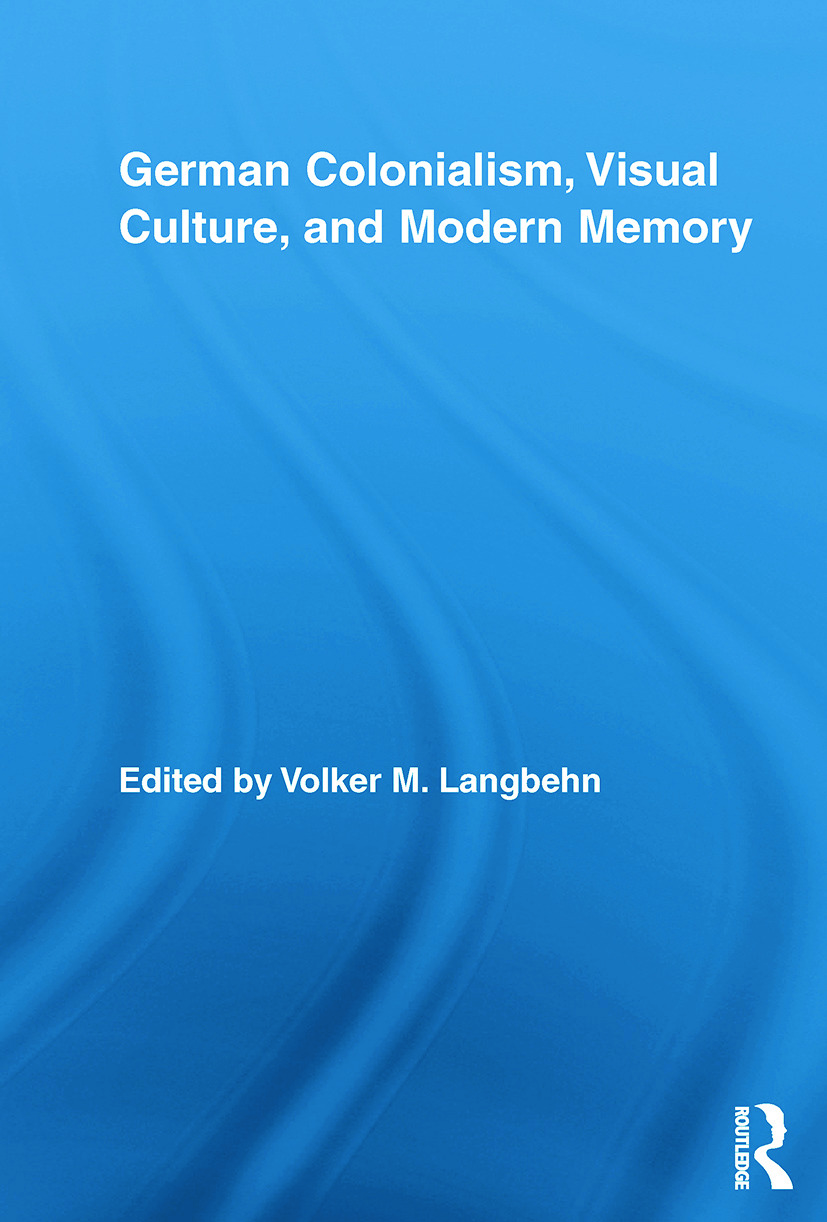 German Colonialism, Visual Culture, and Modern Memory book cover