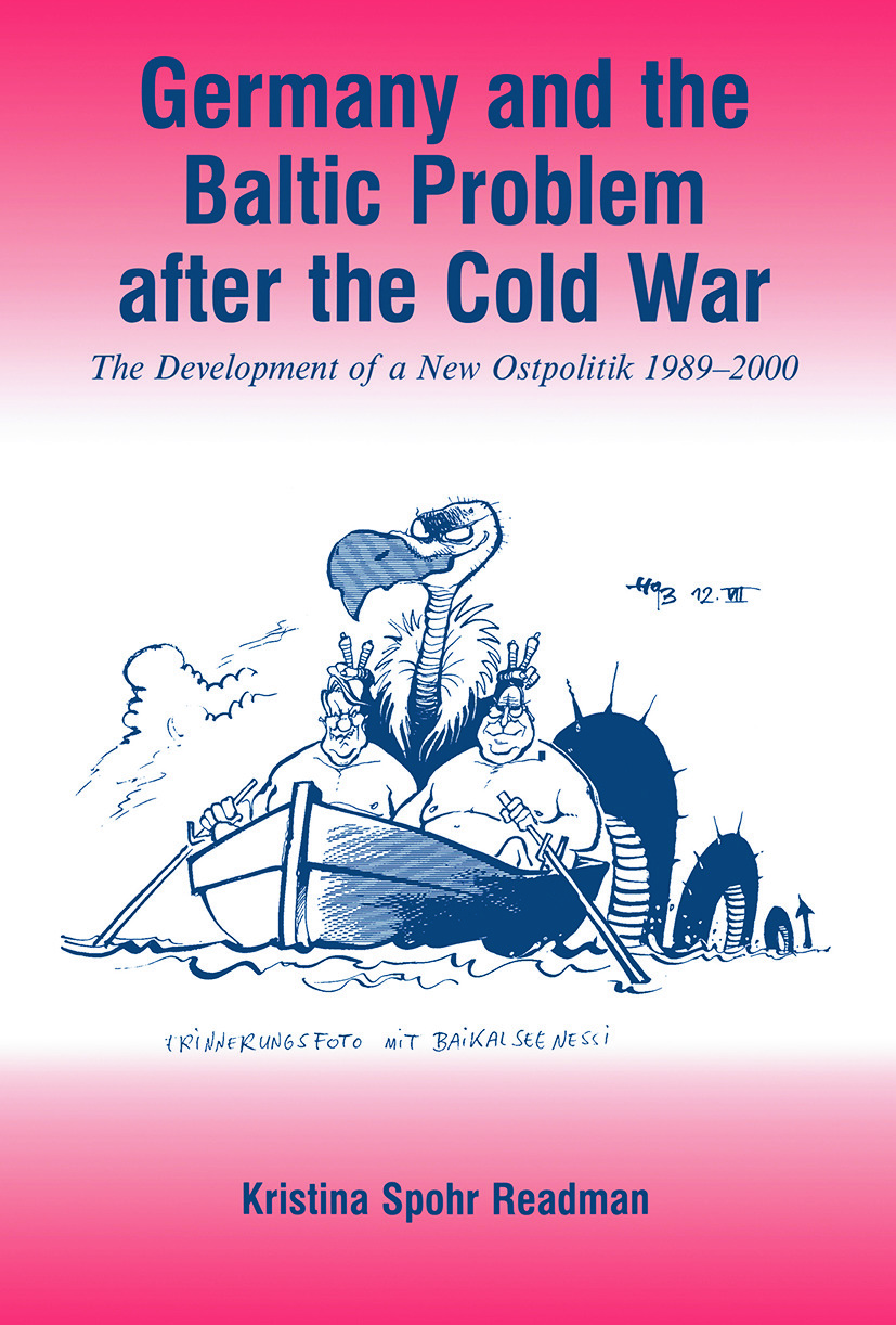 Germany and the Baltic Problem After the Cold War: The Development of a New Ostpolitik, 1989-2000, 1st Edition (Paperback) book cover