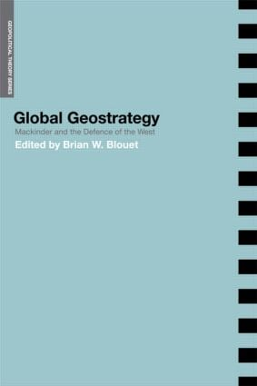 Global Geostrategy: Mackinder and the Defence of the West, 1st Edition (e-Book) book cover