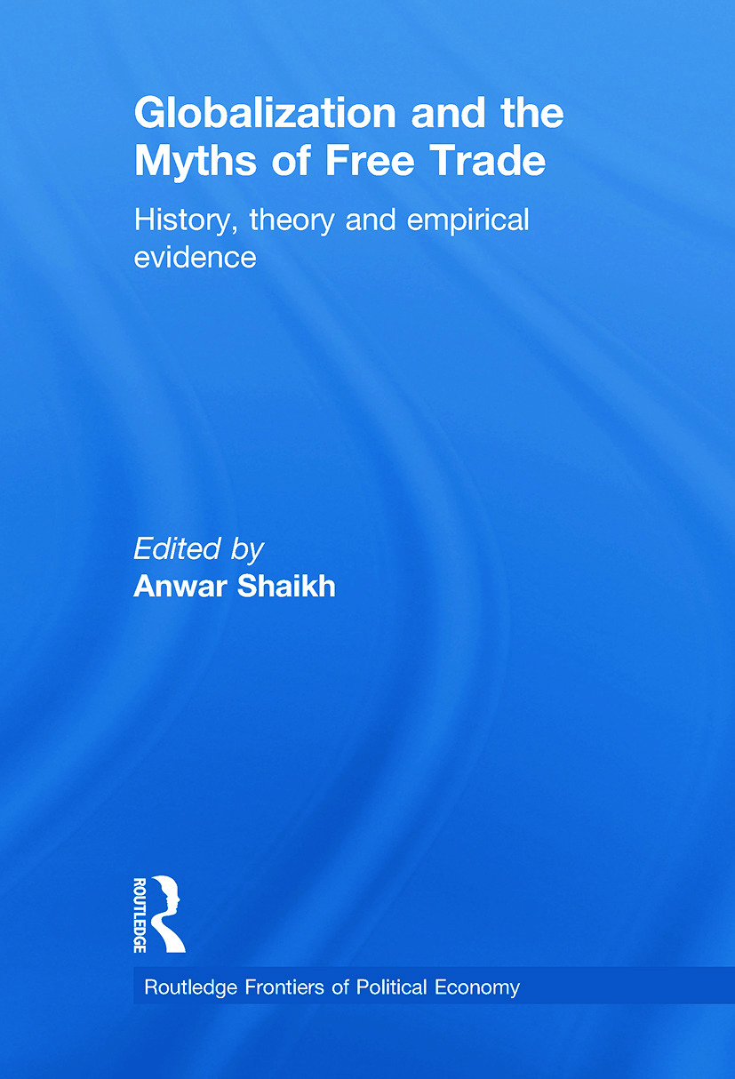 Globalization and the Myths of Free Trade: History, Theory and Empirical Evidence (Paperback) book cover