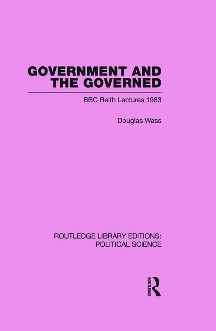 Government and the Governed (Routledge Library Editions: Political Science Volume 13) (Paperback) book cover