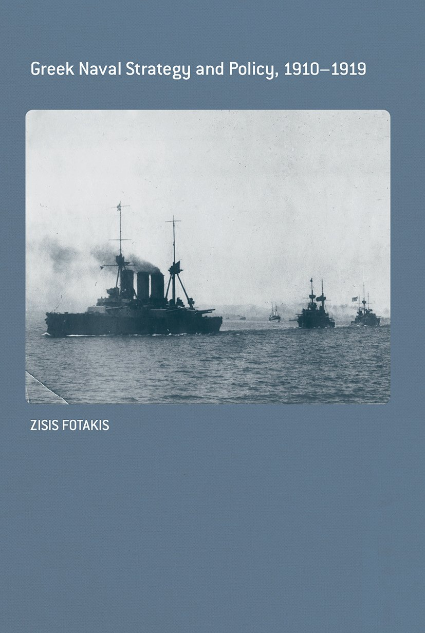 Greek Naval Strategy and Policy 1910-1919 (Paperback) book cover