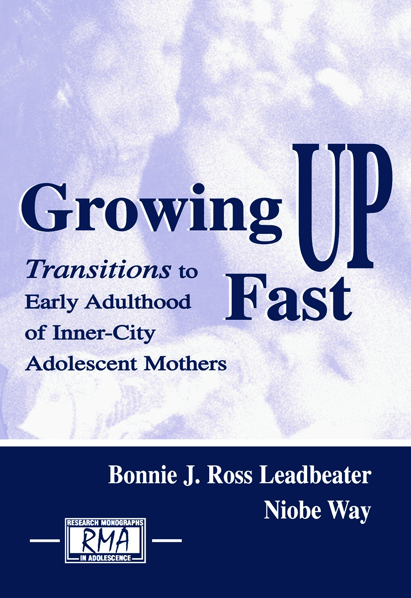 Growing Up Fast: Transitions To Early Adulthood of Inner-city Adolescent Mothers (Paperback) book cover