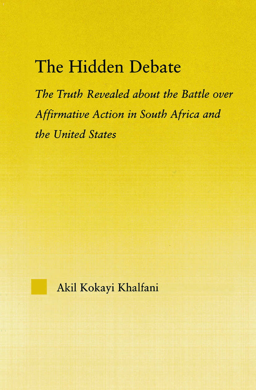 The Hidden Debate: The Truth Revealed about the Battle over Affirmative Action in South Africa and the United States (Paperback) book cover