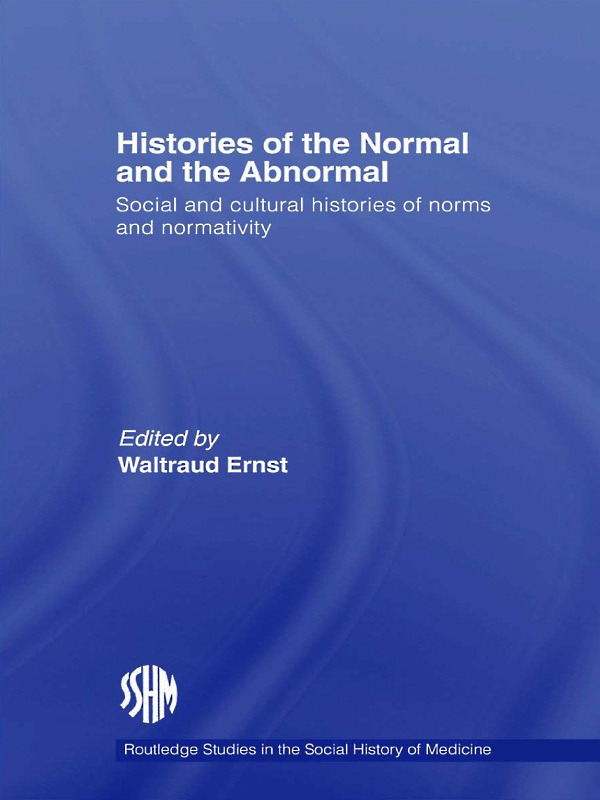 Histories of the Normal and the Abnormal: Social and Cultural Histories of Norms and Normativity, 1st Edition (Paperback) book cover