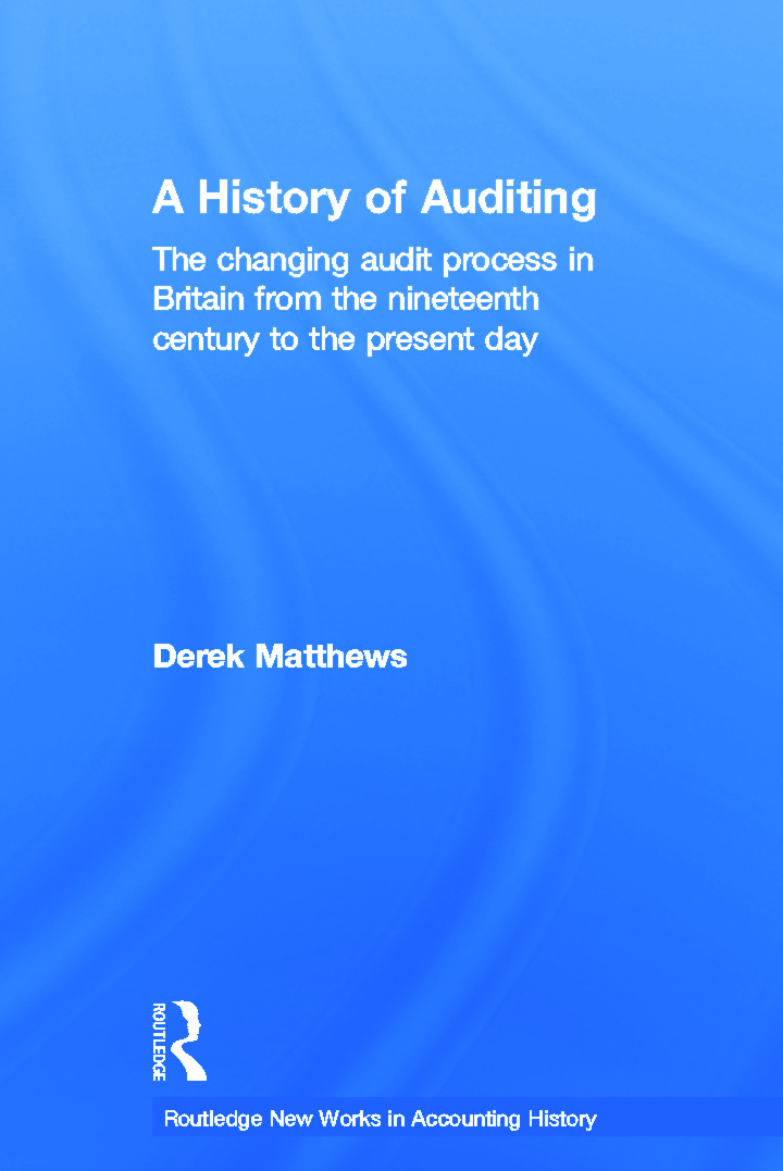 A History of Auditing: The Changing Audit Process in Britain from the Nineteenth Century to the Present Day (Paperback) book cover