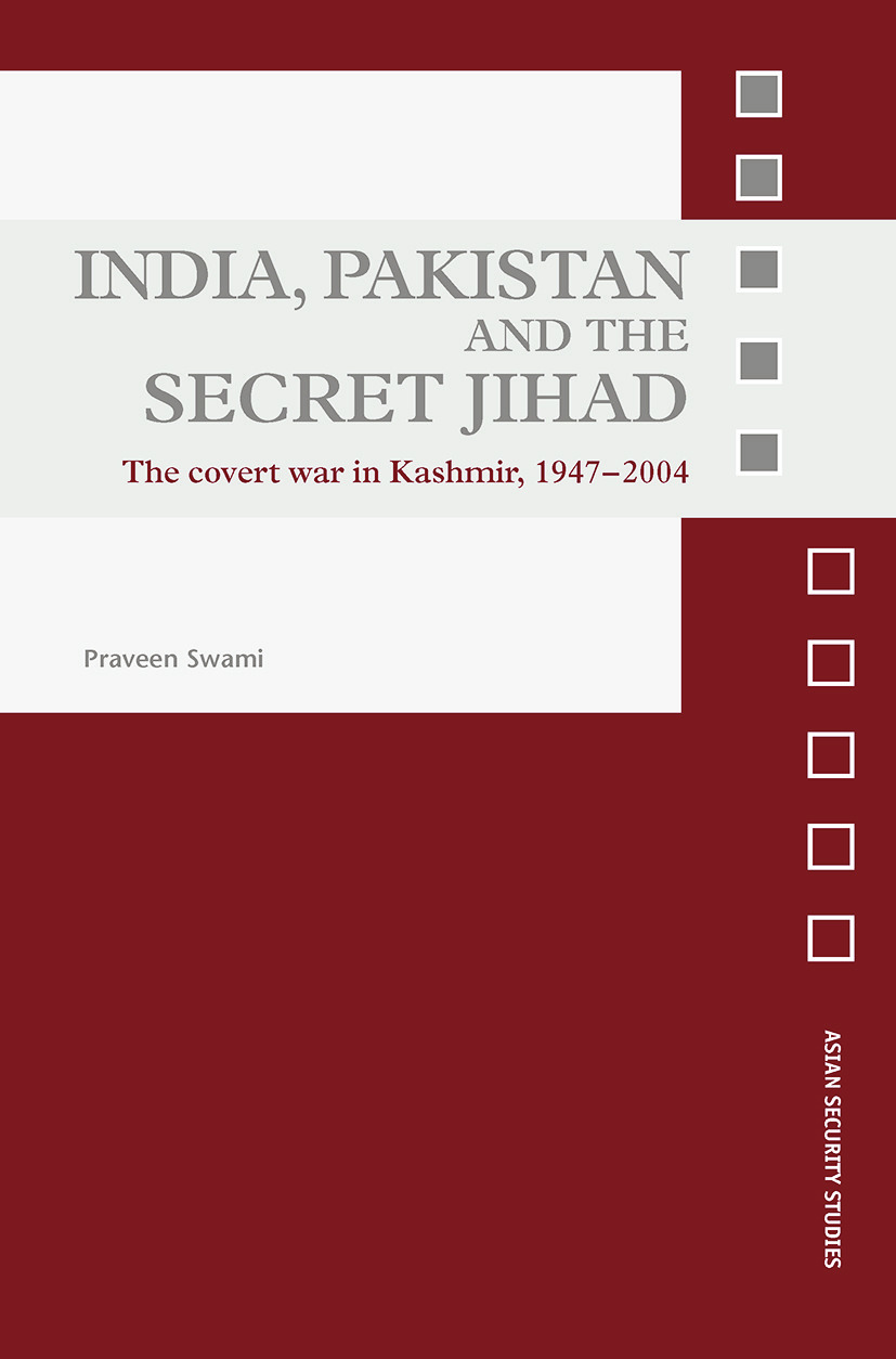 India, Pakistan and the Secret Jihad: The Covert War in Kashmir, 1947-2004 (Paperback) book cover