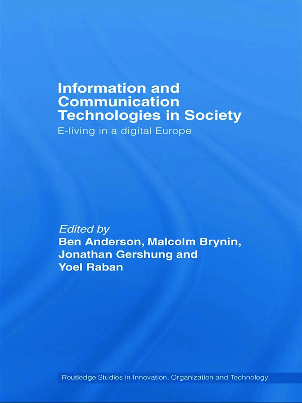 Information and Communications Technologies in Society: E-Living in a Digital Europe, 1st Edition (Paperback) book cover