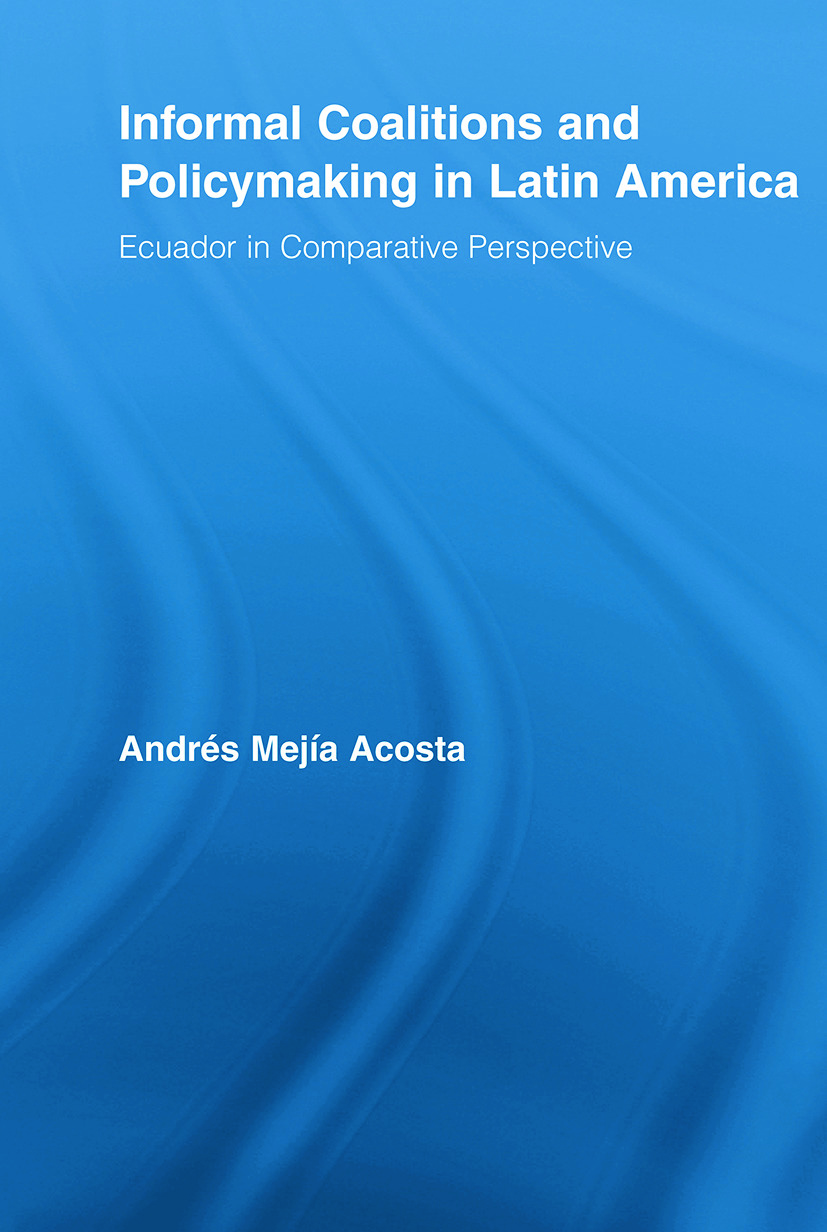 Informal Coalitions and Policymaking in Latin America: Ecuador in Comparative Perspective (Paperback) book cover