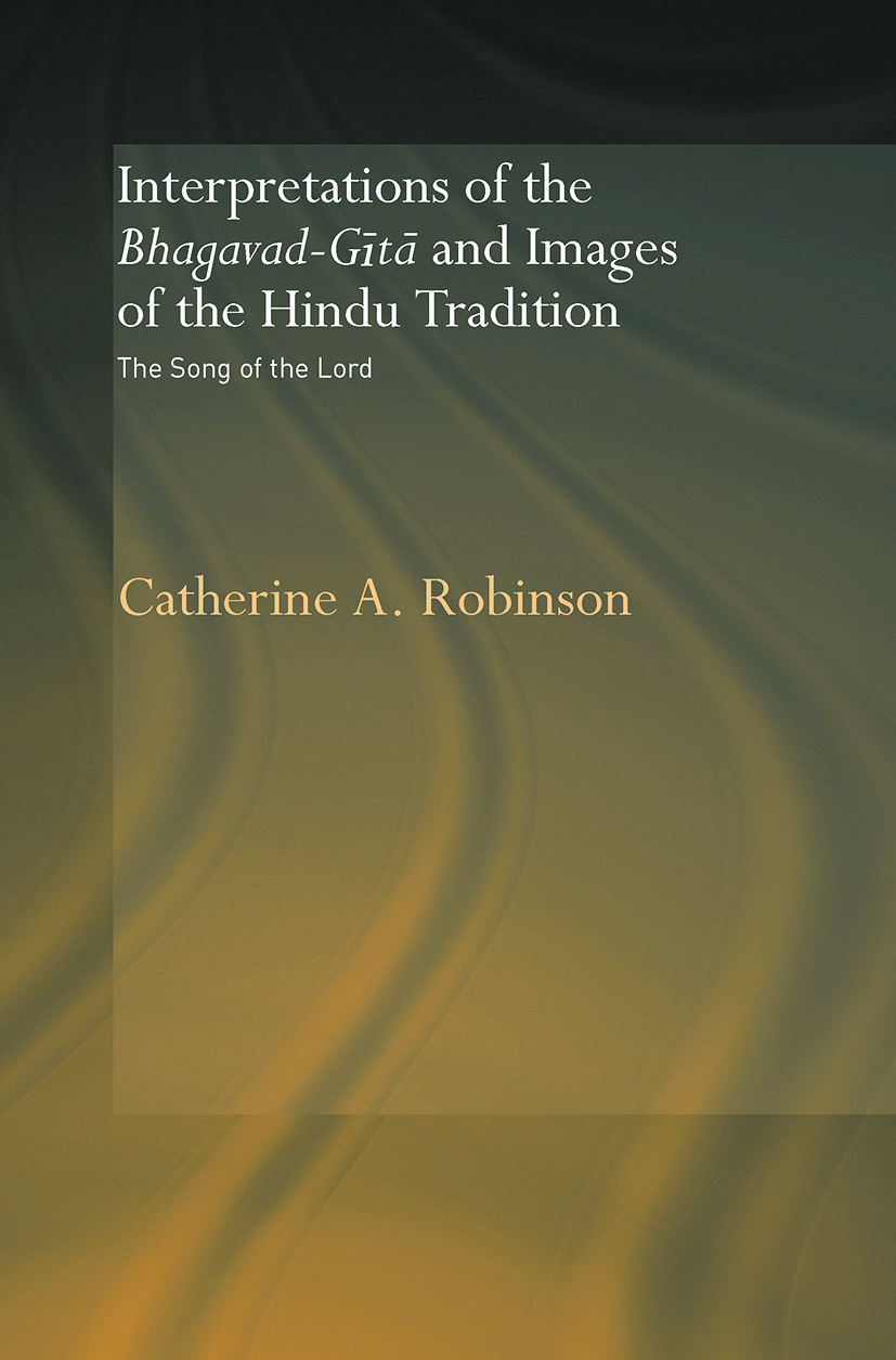 Interpretations of the Bhagavad-Gita and Images of the Hindu Tradition: The Song of the Lord (Paperback) book cover