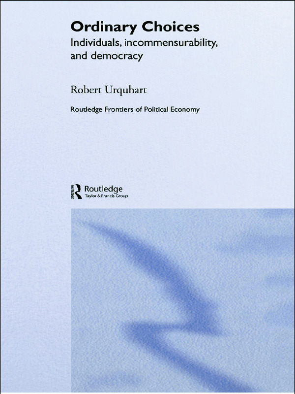 Choice in Everyday Life: Individuals, Incommensurability and Democracy, 1st Edition (Paperback) book cover