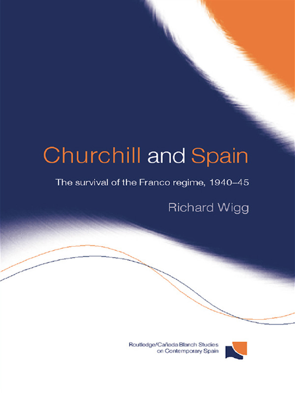 Churchill and Spain: The Survival of the Franco Regime, 1940–1945 (Paperback) book cover
