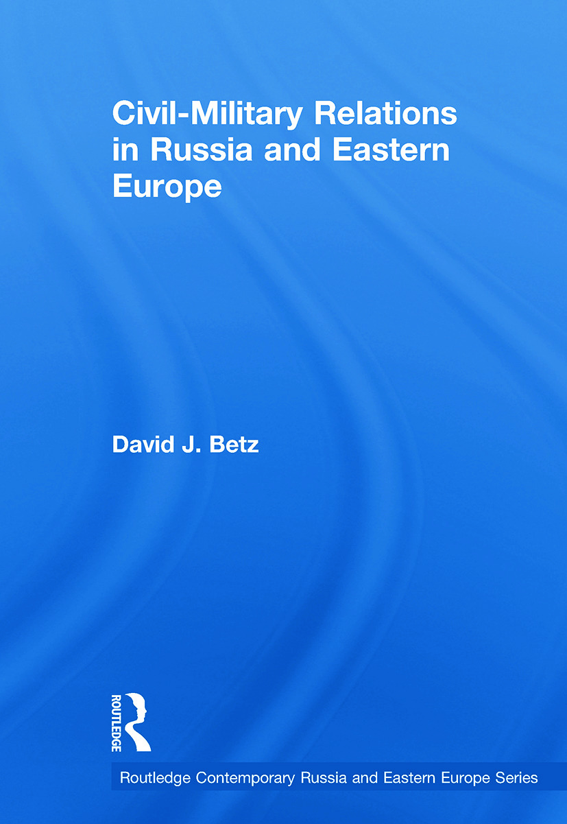 Civil-Military Relations in Russia and Eastern Europe (Paperback) book cover