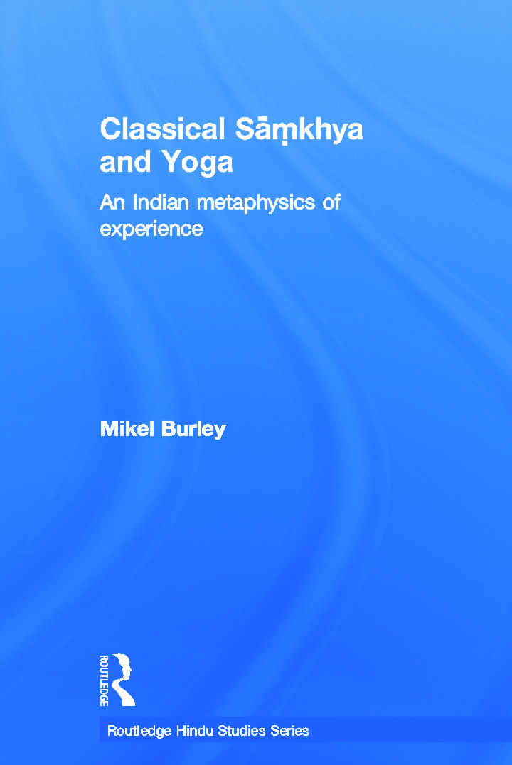 Classical Samkhya and Yoga: An Indian Metaphysics of Experience, 1st Edition (Paperback) book cover