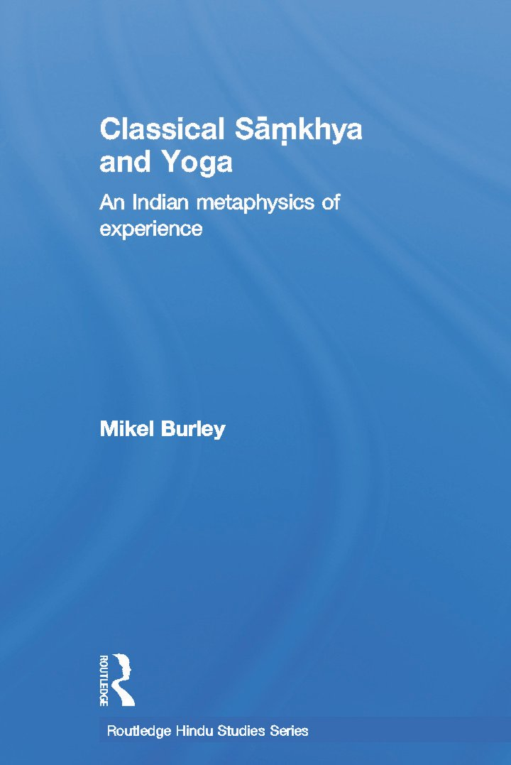 Classical Samkhya and Yoga: An Indian Metaphysics of Experience book cover