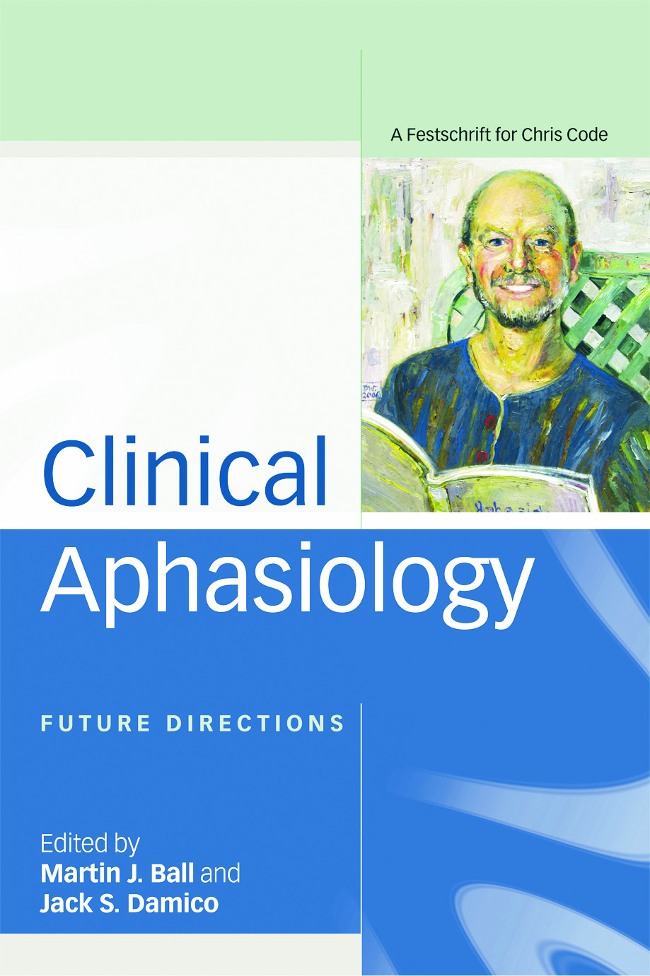 Clinical Aphasiology: Future Directions: A Festschrift for Chris Code (Paperback) book cover