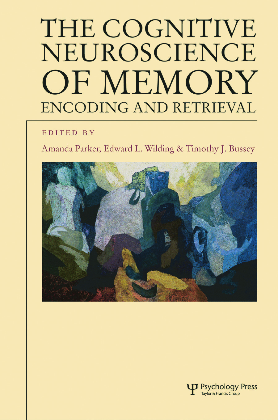 The Cognitive Neuroscience of Memory: Encoding and Retrieval (Paperback) book cover