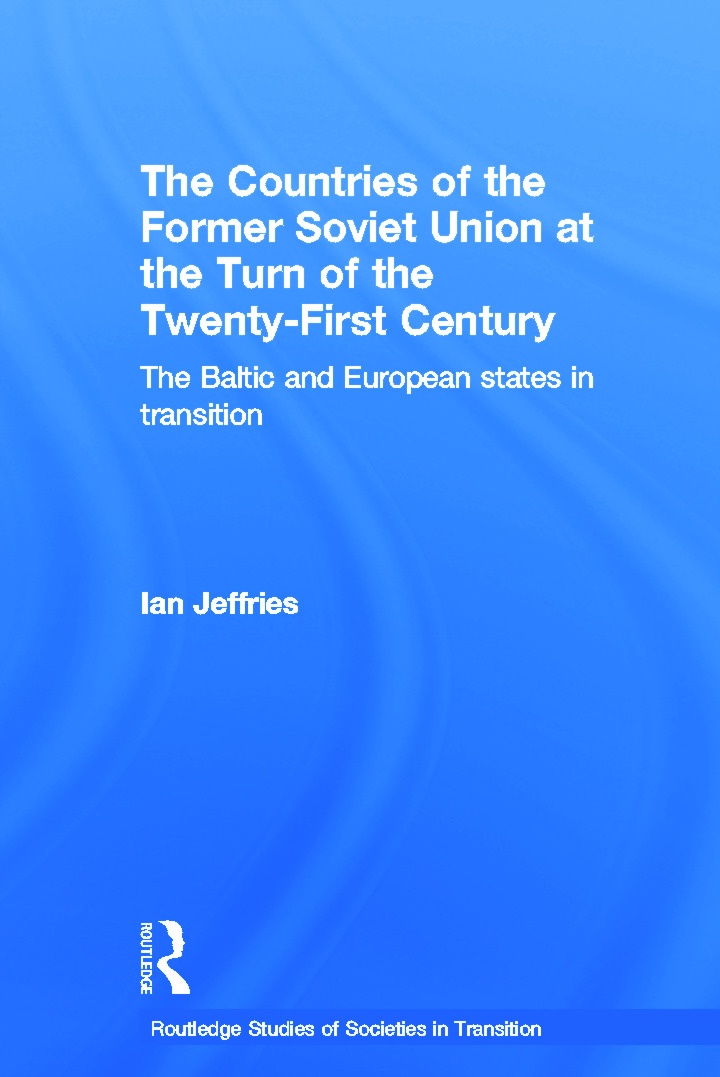 The Countries of the Former Soviet Union at the Turn of the Twenty-First Century: The Baltic and European States in Transition (Paperback) book cover