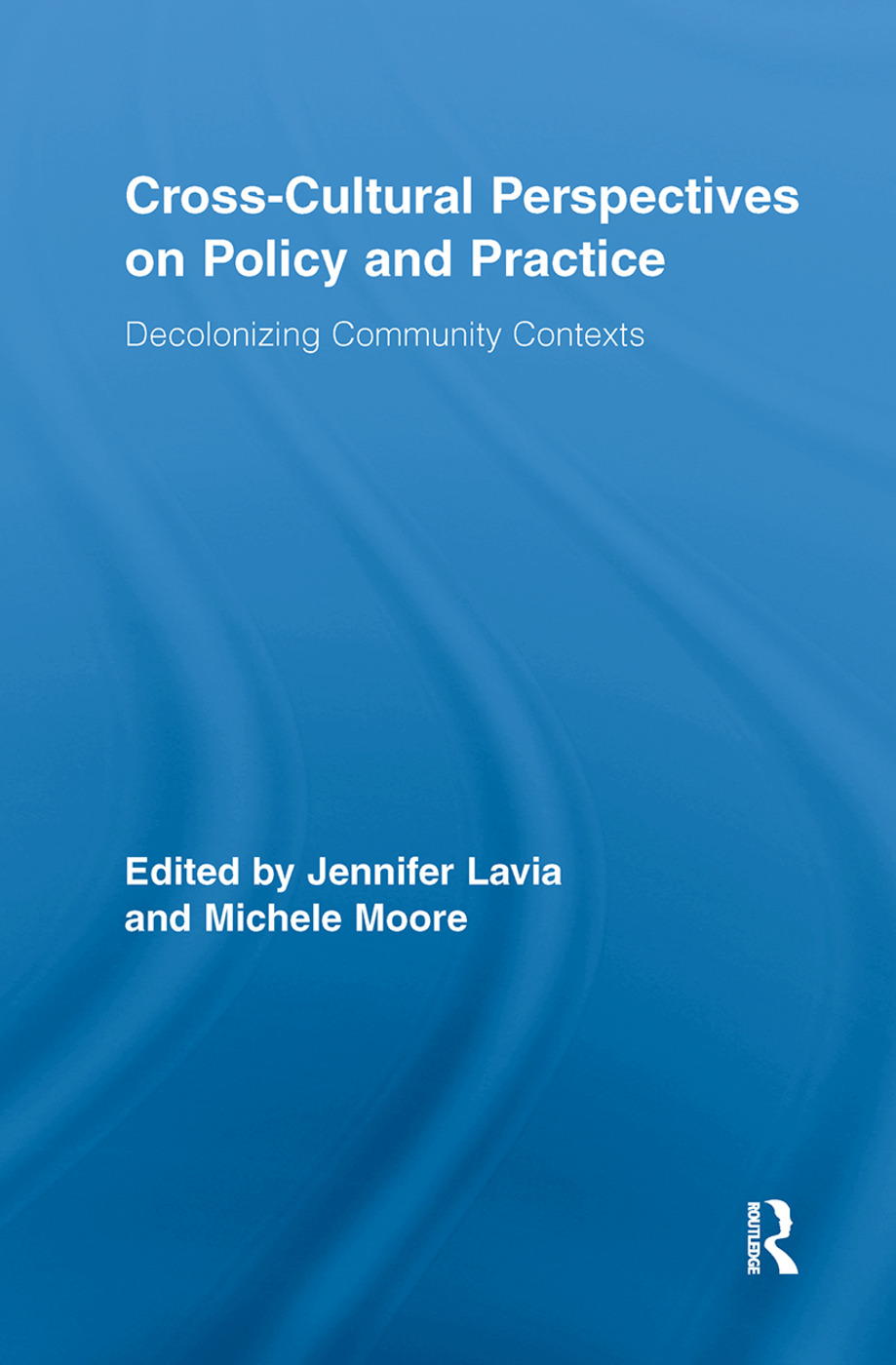 Cross-Cultural Perspectives on Policy and Practice: Decolonizing Community Contexts, 1st Edition (Paperback) book cover