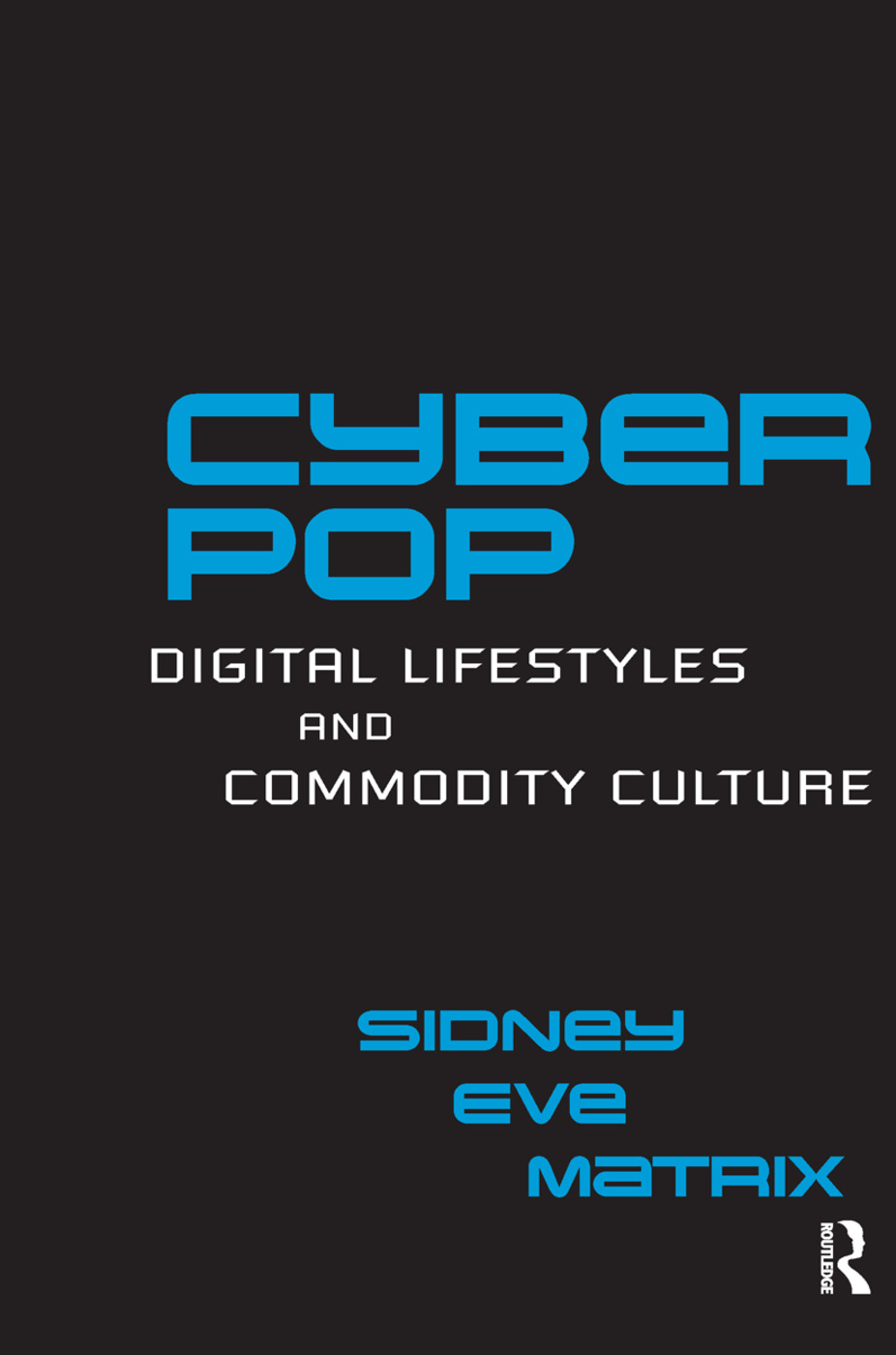 Cyberpop: Digital Lifestyles and Commodity Culture book cover