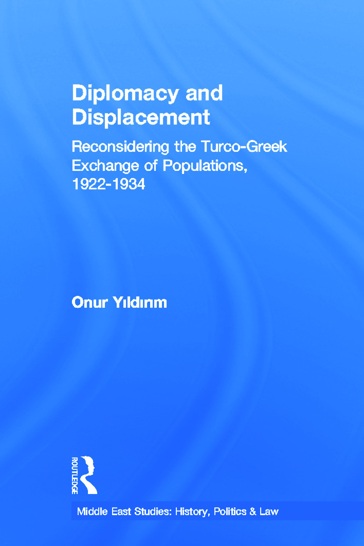 Diplomacy and Displacement: Reconsidering the Turco-Greek Exchange of Populations, 1922–1934 (Paperback) book cover