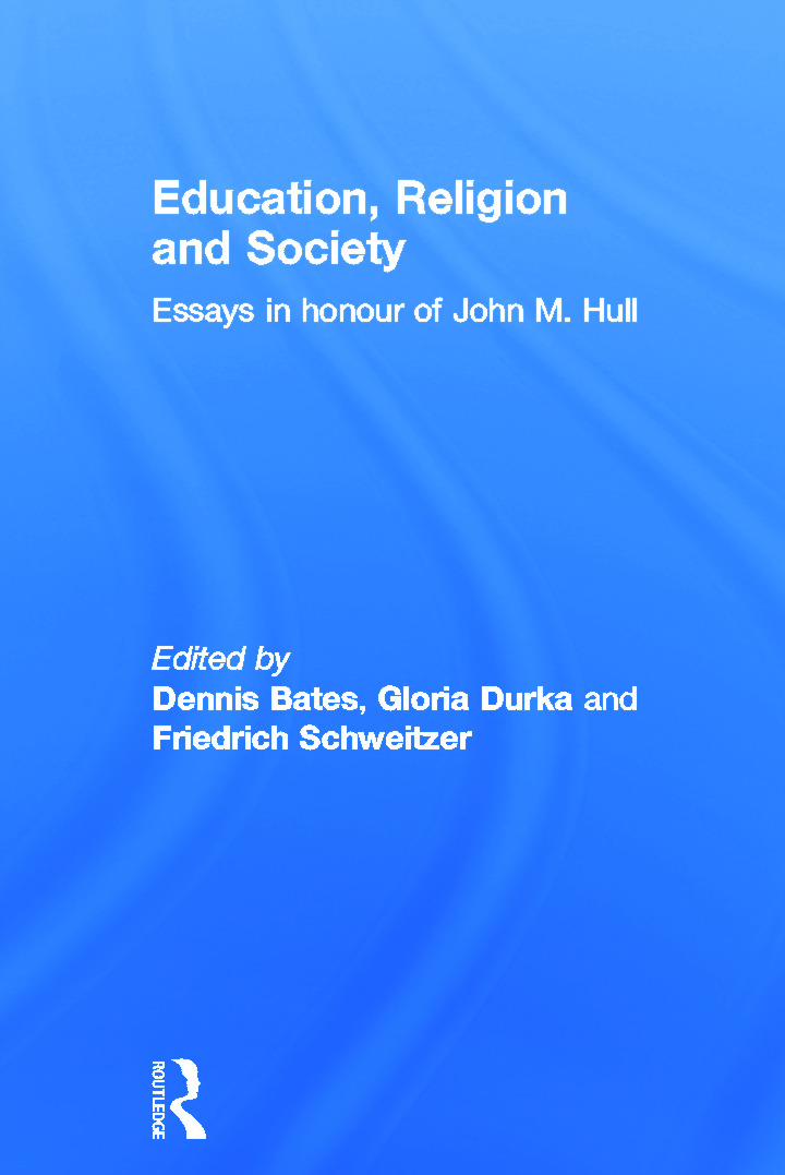 Education, Religion and Society: Essays in Honour of John M. Hull book cover