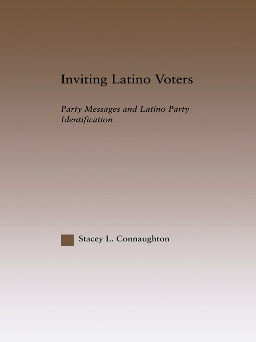 Inviting Latino Voters: Party Messages and Latino Party Identification (Paperback) book cover