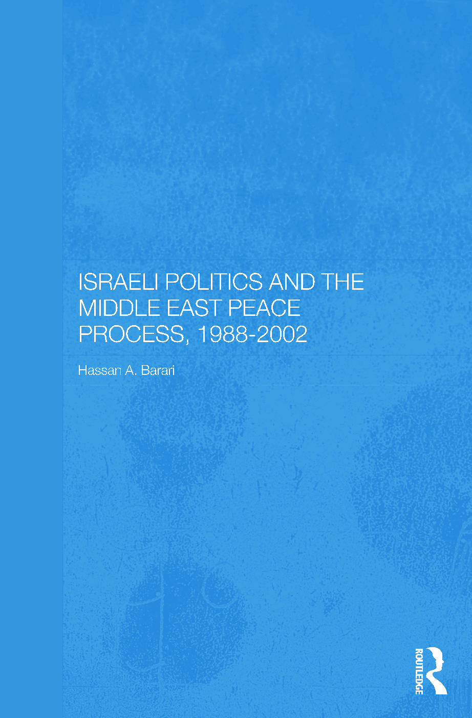 Israeli Politics and the Middle East Peace Process, 1988-2002 (Paperback) book cover