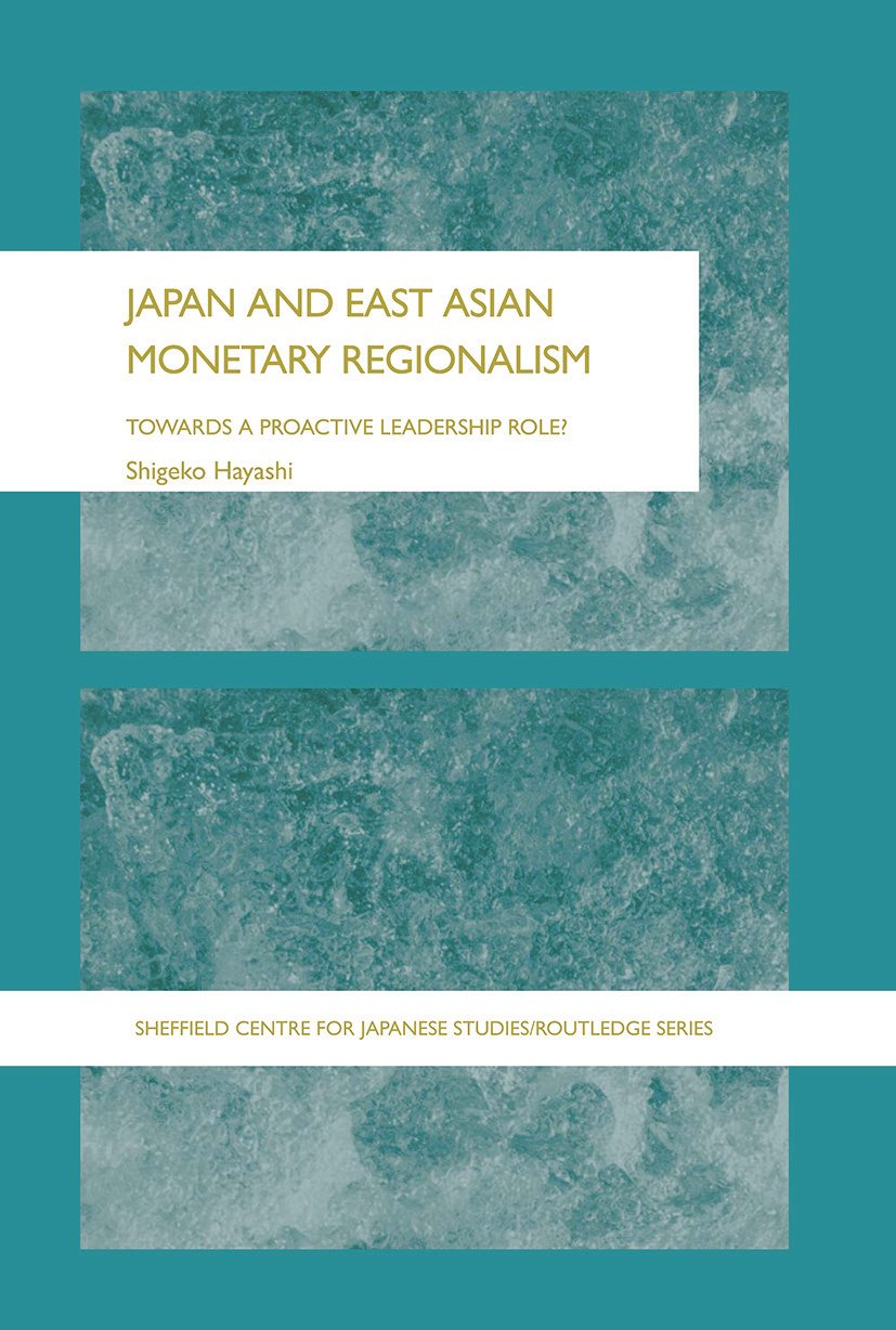 Japan and East Asian Monetary Regionalism: Towards a Proactive Leadership Role? book cover