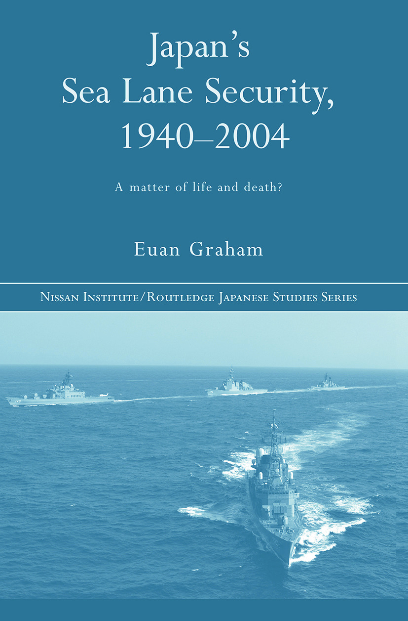 Japan's Sea Lane Security: A Matter of Life and Death?, 1st Edition (Paperback) book cover