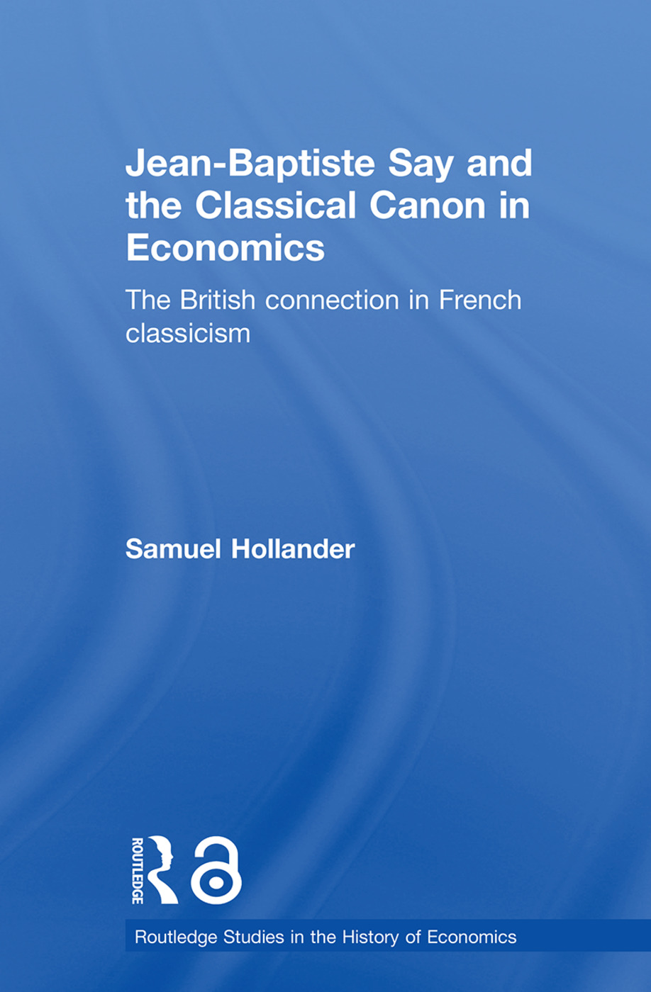 Jean-Baptiste Say and the Classical Canon in Economics: The British Connection in French Classicism (Paperback) book cover