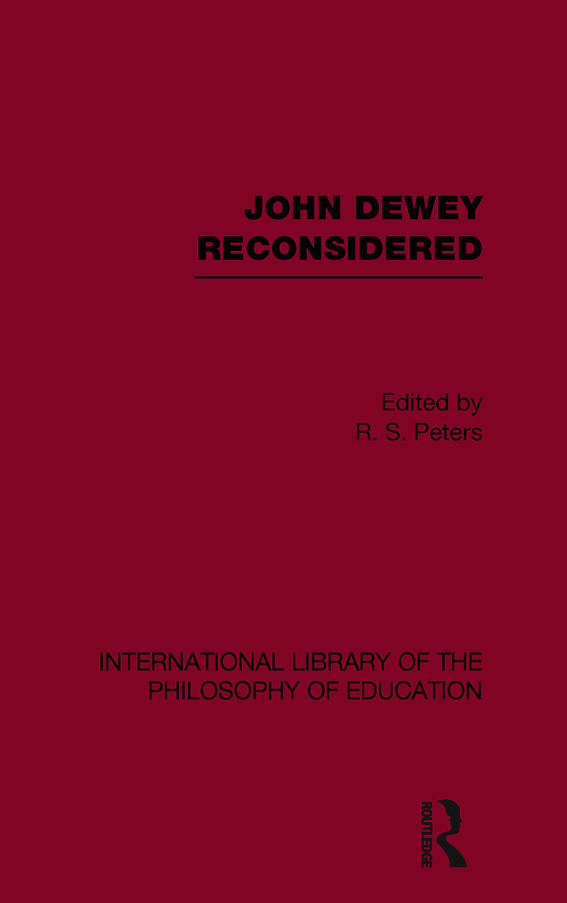 John Dewey reconsidered (International Library of the Philosophy of Education Volume 19) (Paperback) book cover