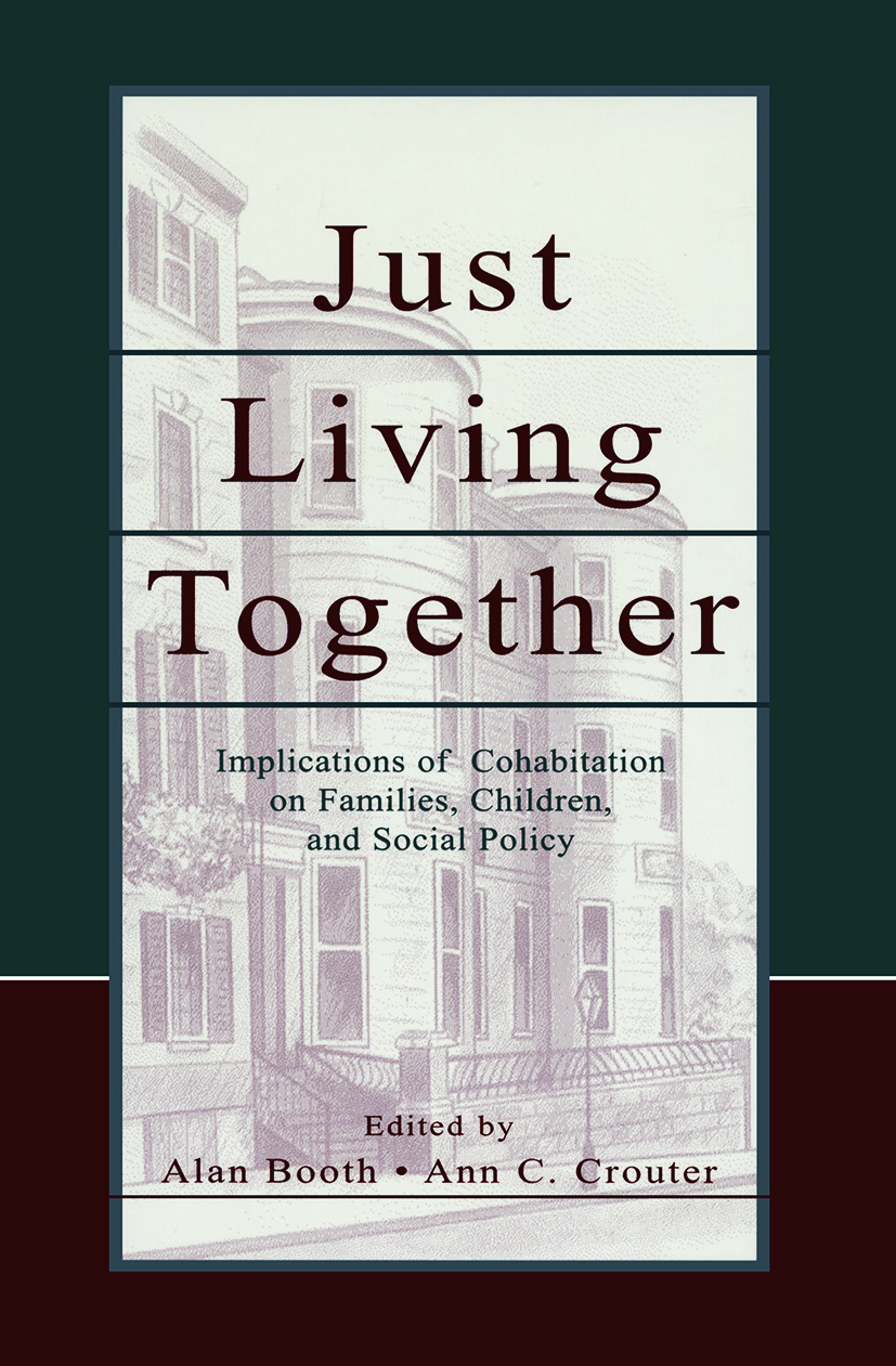 Just Living Together: Implications of Cohabitation on Families, Children, and Social Policy, 1st Edition (Paperback) book cover