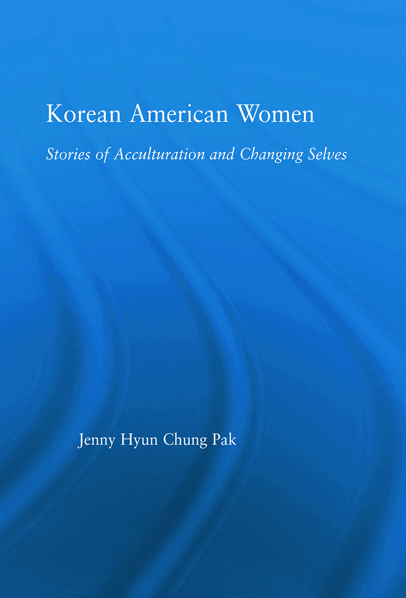 Korean American Women: Stories of Acculturation and Changing Selves (Paperback) book cover