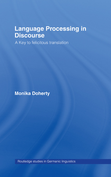 Language Processing in Discourse: A Key to Felicitous Translation (Paperback) book cover