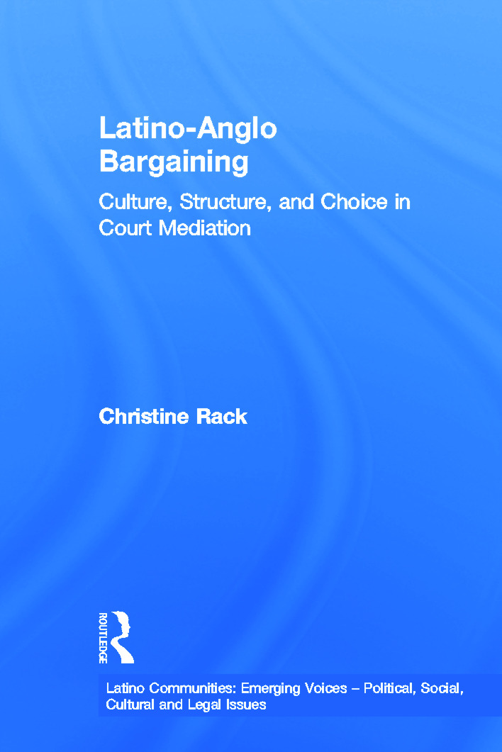 Latino-Anglo Bargaining: Culture, Structure and Choice in Court Mediation (Paperback) book cover