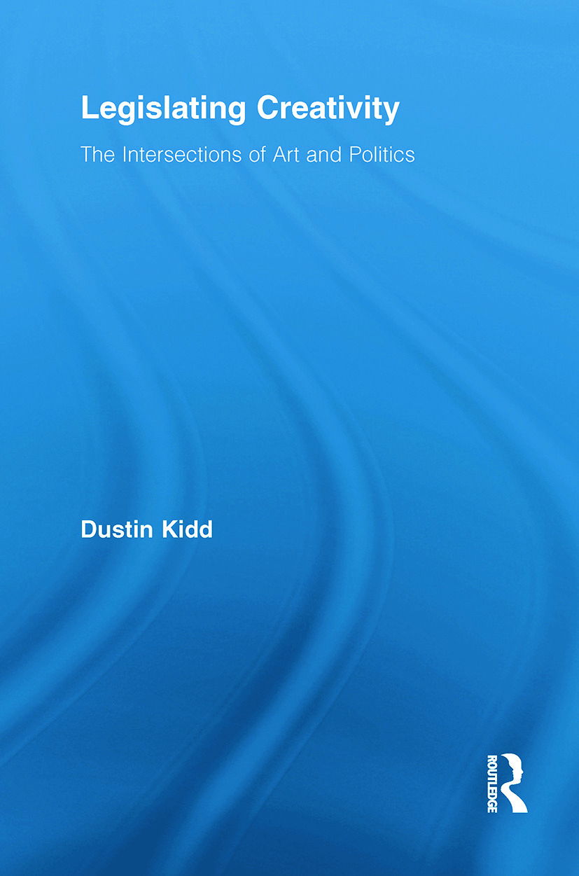 Legislating Creativity: The Intersections of Art and Politics (Paperback) book cover
