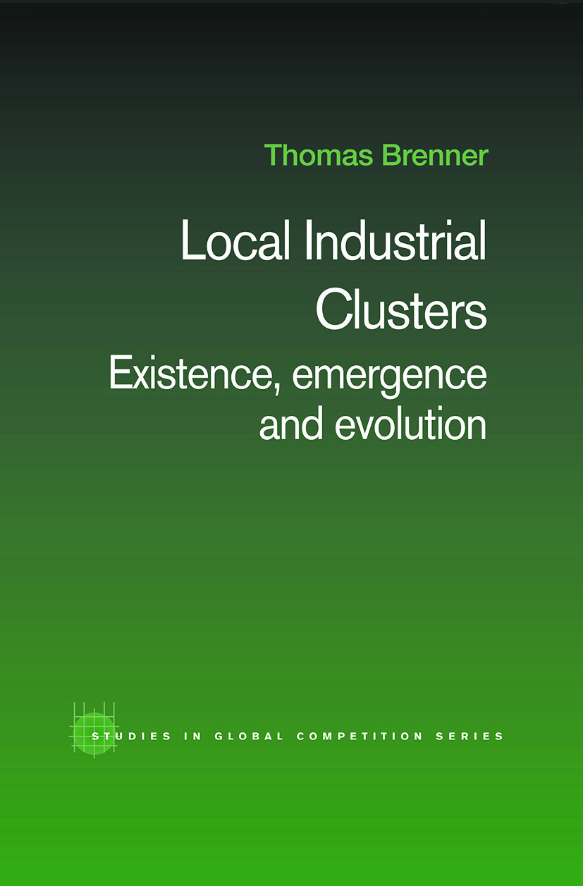 Local Industrial Clusters: Existence, Emergence and Evolution (Paperback) book cover