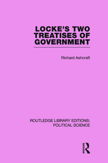 Locke's Two Treatises of Government (Routledge Library Editions: Political Science Volume 17) (Paperback) book cover