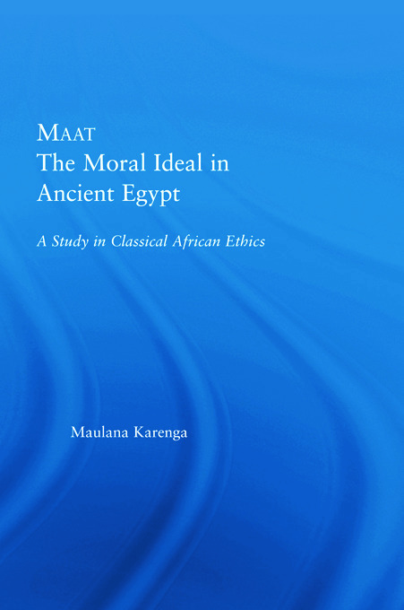 Maat, The Moral Ideal in Ancient Egypt
