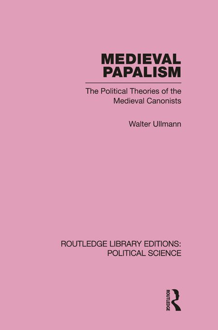 Medieval Papalism (Routledge Library Editions: Political Science Volume 36) (Paperback) book cover