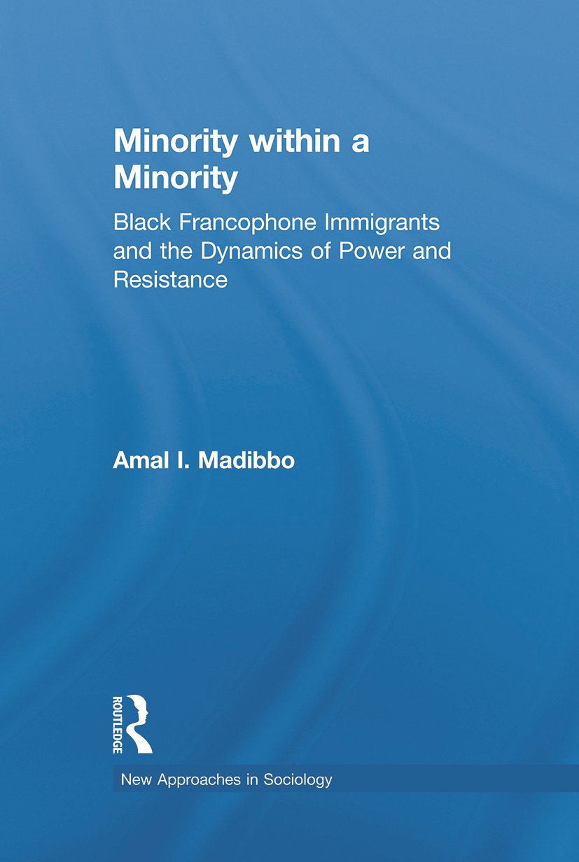 Minority within a Minority: Black Francophone Immigrants and the Dynamics of Power and Resistance (Paperback) book cover