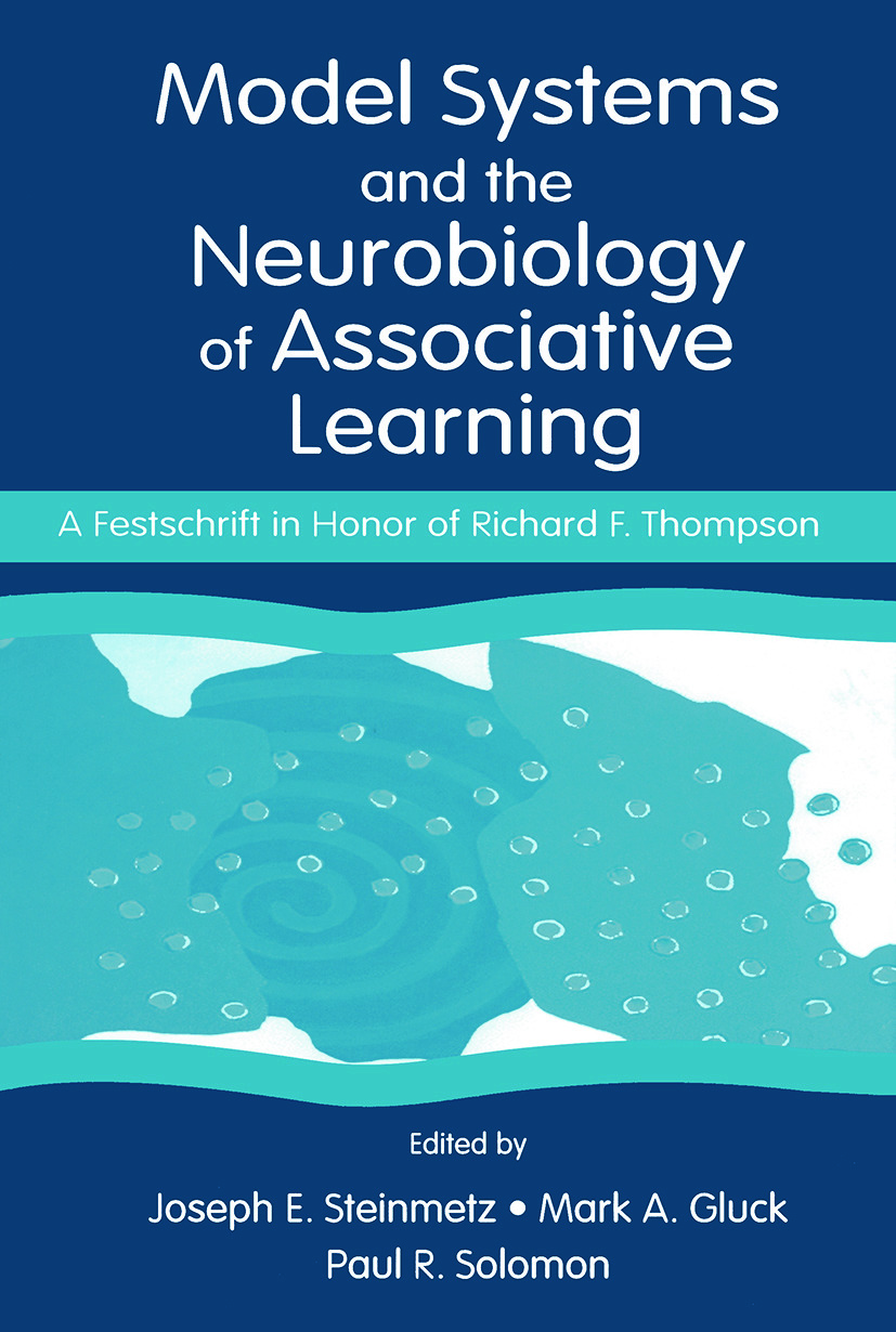 Model Systems and the Neurobiology of Associative Learning: A Festschrift in Honor of Richard F. Thompson, 1st Edition (Paperback) book cover