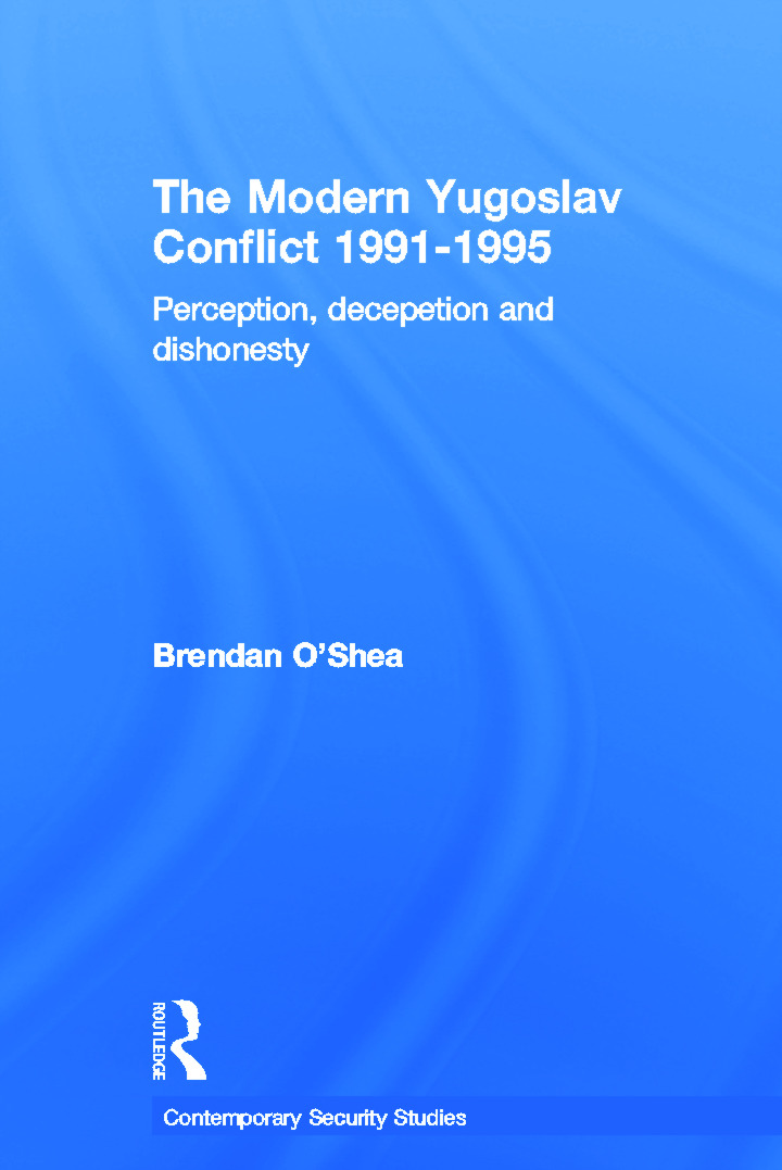 Perception and Reality in the Modern Yugoslav Conflict: Myth, Falsehood and Deceit 1991-1995 book cover