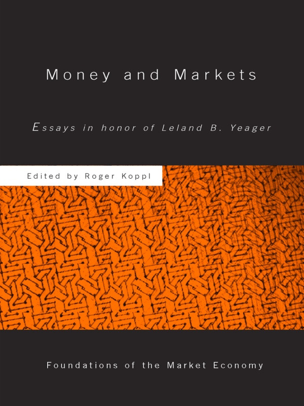 Money and Markets: Essays in Honor of Leland B. Yeager (Paperback) book cover