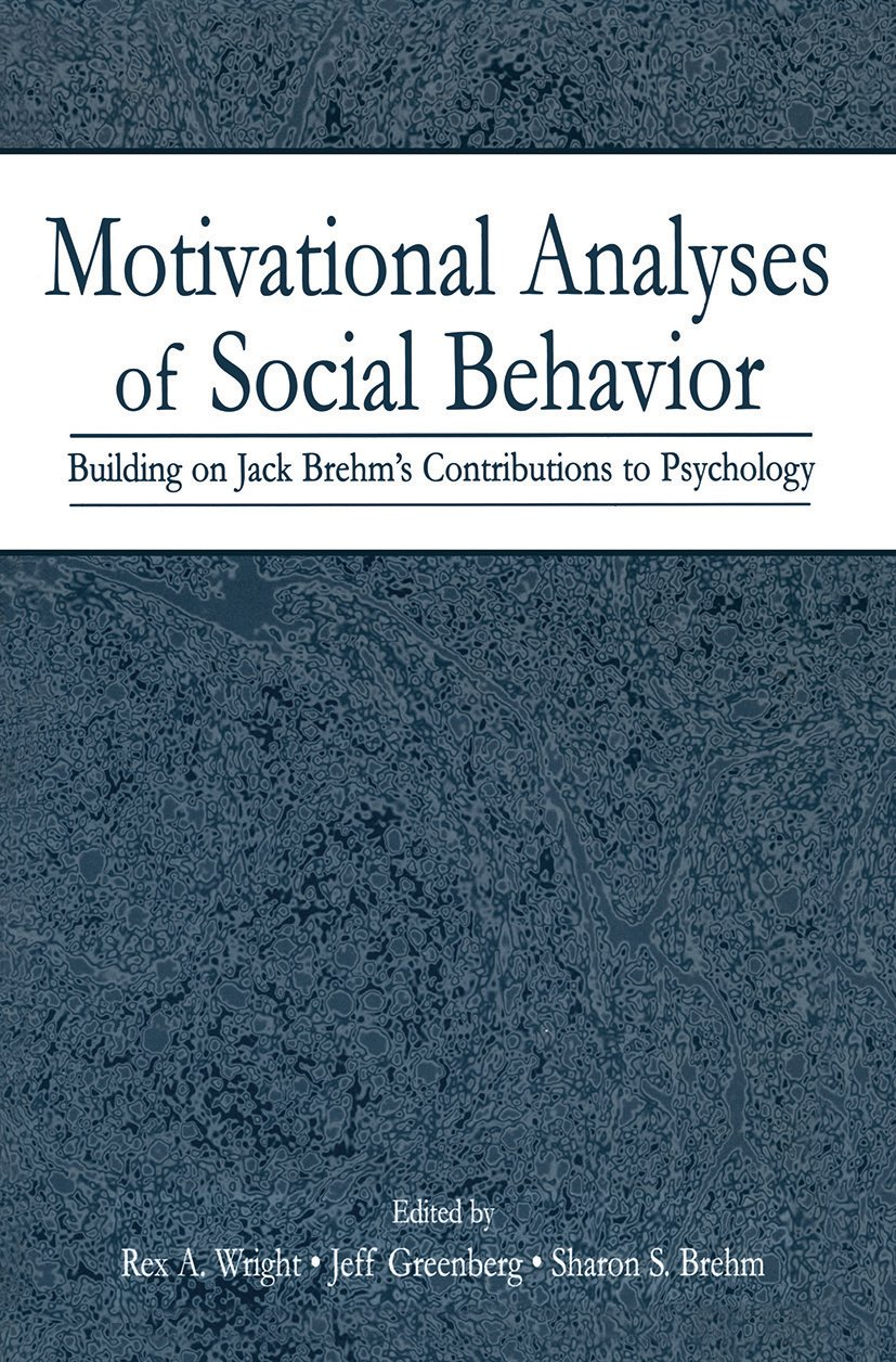 Motivational Analyses of Social Behavior: Building on Jack Brehm's Contributions to Psychology, 1st Edition (Paperback) book cover
