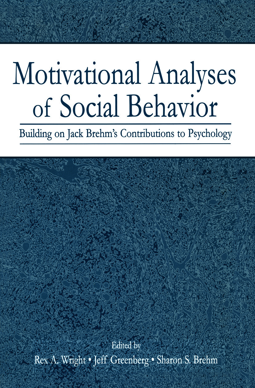 Motivational Analyses of Social Behavior: Building on Jack Brehm's Contributions to Psychology (Paperback) book cover