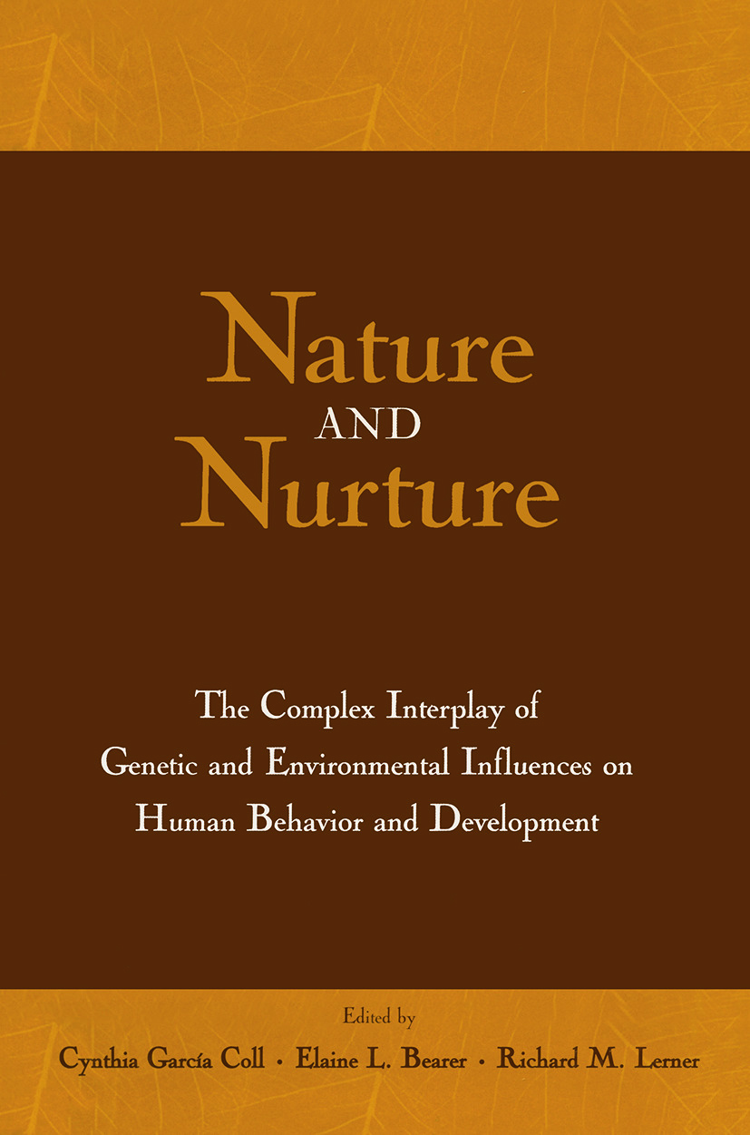 Nature and Nurture: The Complex Interplay of Genetic and Environmental Influences on Human Behavior and Development, 1st Edition (Paperback) book cover