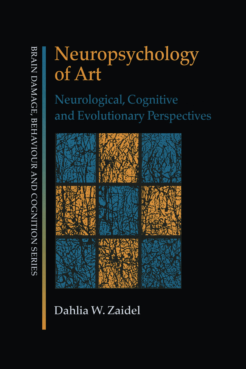 Neuropsychology of Art: Neurological, Cognitive and Evolutionary Perspectives (Paperback) book cover